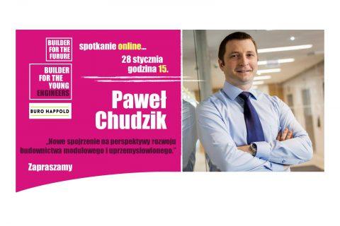 Plakat przedstawiający mężczyznę oraz napis. Paweł Chudzik. Nowe spojrzenie na perspektywy rozwoju budownictwa modułowego i uprzemysłowionego