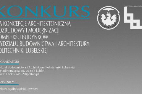 Baner konkursowy na szarym tle biały napis Konkurs na koncepcję rozbudowy i modernizacji budynków wydziału Budownictwa i Architektury Politechniki Lubelskiej