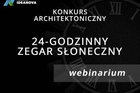 na czarnym tle napis Konkurs Architektoniczny 24 godzinny zegar słoneczny webinarium